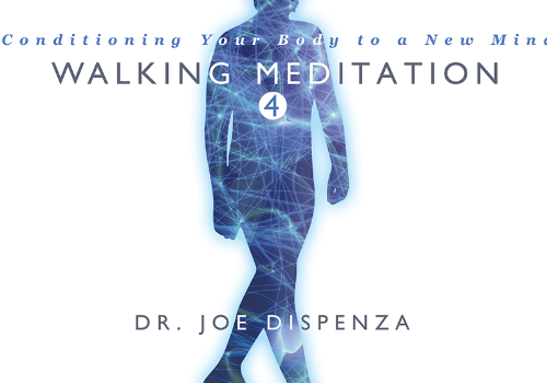 Walking Meditation 4 Dr. Joe Dispenza